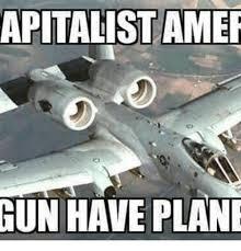 Plane Memes - apitalistammer hun have plane meme on me me