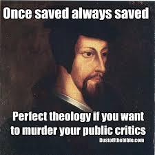 Murder Meme - square john calvin murder christian meme christian memes