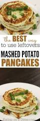 how to make thanksgiving mashed potatoes best 25 leftover mashed potatoes ideas on pinterest leftover