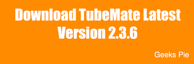 tubemate apk tubemate version 2 3 6 apk 2017 geeks pie