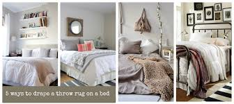 stylehunter collective five ways to drape a throw rug on a bed