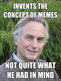 Dawkins Meme Theory - richard dawkins meme super grove