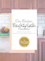 diy kitchen backsplash remodel the charming detroiter