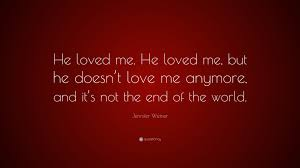 He Loves Me Not Quotes by Jennifer Weiner Quote U201che Loved Me He Loved Me But He Doesn U0027t