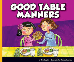 table manners good table manners the child s world