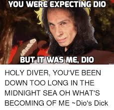 It Was Me Meme - 25 best memes about but it was me dio but it was me dio memes