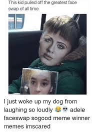 Adele Memes - this kid pulled off the greatest face swap of all time i just woke