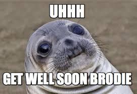 Uhhh Meme - meme creator uhhh get well soon brodie meme generator at