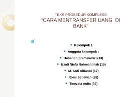 teks prosedur membuat rekening bank teks prosedur kel 2 cara transfer uang documents