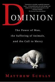 dominion the power of man the suffering of animals and the call