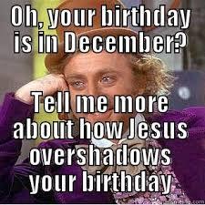 December Birthday Meme - jordan bowen 3152 s funny quickmeme meme collection