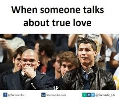 Sarcastic Love Memes - 25 best memes about true love true love memes