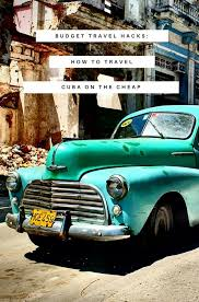 travel cheap images Budget travel hacks tips for traveling cuba for cheap mapping megan jpg