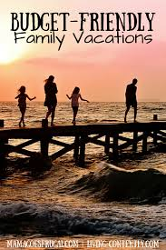 budget friendly family vacations