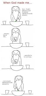 When God Made Me Meme - when god made me