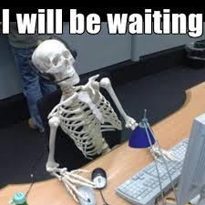 Skeleton Meme - waiting skeleton know your meme