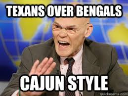 Bengals Memes - texans over bengals cajun style james carville quickmeme