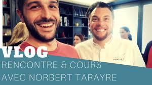 cours de cuisine norbert vlog rencontre et cours avec norbert tarayre