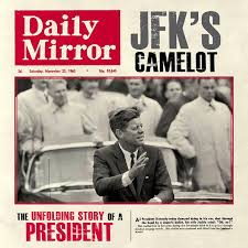 kennedy camelot jfk 50 anniversary classic newspaper pages from the daily mirror