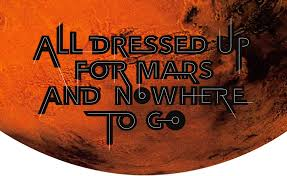 all dressed up for mars and nowhere to go u2013 matter u2013 medium