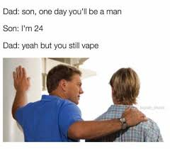 Dad And Son Meme - dopl3r com memes dad son one day youll be a man son im 24 dad
