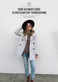your ultimate guide to dressing for thanksgiving the everygirl