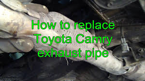 how to replace toyota camry exhaust pipe years 1992 to 2002