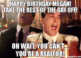Megan Meme - happy birthday megan take the rest of the day off oh wait you can