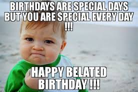 Interesting Memes - 50 funny and interesting happy belated birthday memes