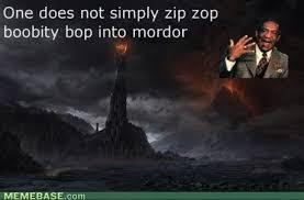 Mordor Meme - memes zippity jello and the mordor pudding rudy irreparable gaming