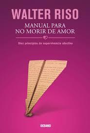 manual para no morir de amor diez principios de supervivencia
