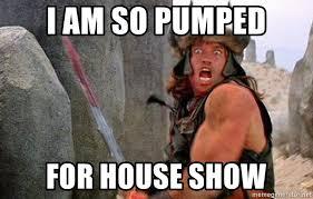 Arnold Schwarzenegger Memes - i am so pumped for house show arnold schwarzenegger is conan