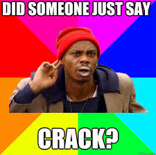 Crack Cocaine Meme - crack memes quickmeme