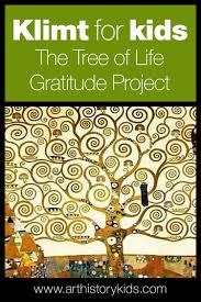 gustav klimt for kids u2013 the tree of life gratitude project u2014 art