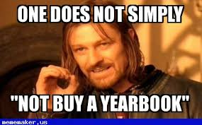 Meme Maker With Own Picture - one does not simply not buy a yearbook meme maker online meme