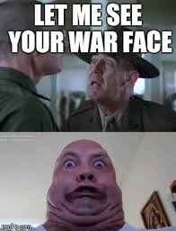 War Face Meme - image tagged in memes imgflip