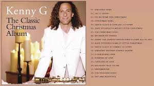 15 classic christmas best of all time kenny g christmas album l christmas songs 2017 by kenny g l best