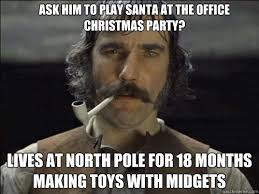 Christmas Party Meme - ask him to play santa at the office christmas party lives at