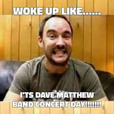 Dave Matthews Band Meme - 897 best dave matthews band images on pinterest dave matthews