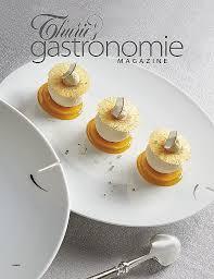 cuisine gastronomique d馭inition recette cuisine gastro best of thuri s gastronomie magazine 261