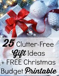 25 clutter free gift ideas free christmas budget printable