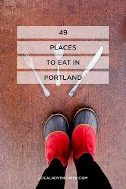 Portland Food Truck Map by 49 Best Places To Eat In Portland Oregon Local Adventurer