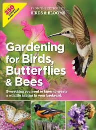gardening for birds butterflies and bees book by editors at