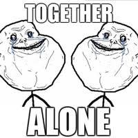 Together Alone Meme - forever alone meme animated gifs photobucket