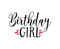 birthday girl beautiful free svg s quote files lovesvg