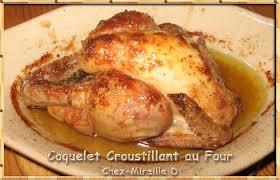 cuisiner le coquelet coquelet croustillant au four chez mireille d