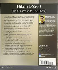 nikon d5500 from snapshots to great shots amazon co uk rob