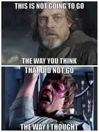 Luke Meme - luke tried to warn me but i m still like star wars last jedi