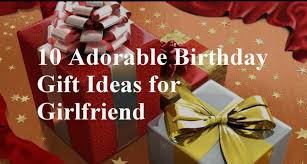 birthday gifts for 10 adorable birthday gift ideas for your