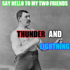 Manly Memes - overly manly man meme generator imgflip